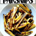 A bowl of roasted parsnips with chile-honey butter.