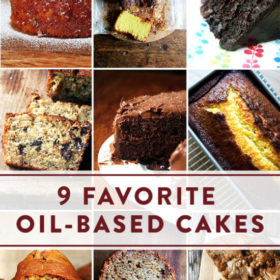 9 Favorite Oil-Based Cakes | The Case for Making Cakes with Oil (As Opposed to Butter)
