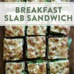 Ultimate Sheet Pan Breakfast Slab Sandwich