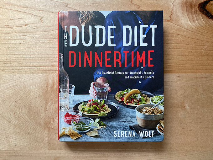 Serena Wolf's Dude Diet Dinners