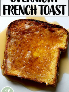 Overnight French Toast.